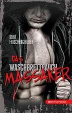 Das Waschbrettbauch-Massaker