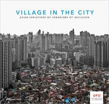 Village in the City: Asian Variations of Urbanisms of Inclusion