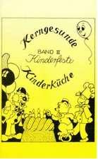 Kerngesunde Kinderküche 3. Kinderfeste