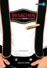99 Sachen, die muss ein Bayer machen! 02
