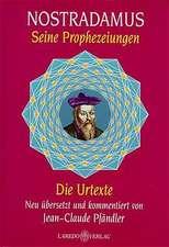 Nostradamus. Seine Prophezeiungen