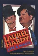 Laurel & Hardy: Life & Magic, Revised Edition