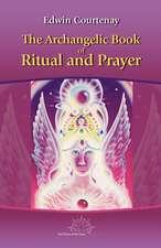 Archangelic Book of Ritual & Prayer