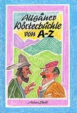 Allgäuer Wörterbüchle von A - Z