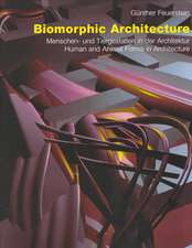 Biomorphic Architecture: Menschenund Tiergestalten in Der Architektur/Human & Animal Forms in Architecture