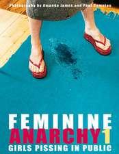 Feminine Anarchy 1: Girls Pissing in Public