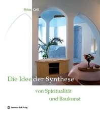Die Idee der Synthese von Spiritualität und Baukunst