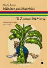 Märchen aus Mauritius / Ti-Zistwar Pei Moris