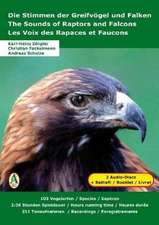 Die Stimmen der Greifvögel und Falken. The Sounds of Raptors and Falcons. Les Voix des Rapaces et Faucons