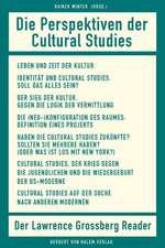 Die Perspektiven der Cultural Studies. Der Lawrence-Grossberg-Reader