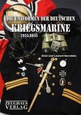 Die Uniformen der deutschen Kriegsmarine 1935 - 1945