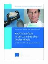 Knochenaufbau in der zahnärztlichen Implantologie. 2007/2008. Band 1 + 2 / Weiterführende operative Techniken