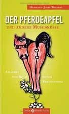 Der Pferdeapfel und andere Musenküsse