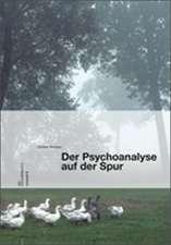 Der Psychoanalyse auf der Spur