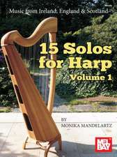 15 Solos for Harp Volume 1:  Commentary on the Great Mysteries of the Guru Disciple Relationship