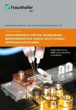 Logistikkonzept für die wandelbare Mikroproduktion durch hoch flexible Materialflusstechnik