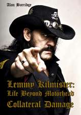 Lemmy Kilmister: Life Beyond Motrhead Collateral Damage