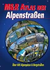 M&R Atlas der Alpenstraßen