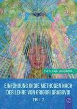"""""""EINFÜHRUNG IN DIE METHODEN VON  GRIGORI GRABOVOI"""" - Teil 2 (GERMAN Edition)"""