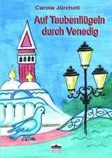 Auf Taubenflügeln durch Venedig