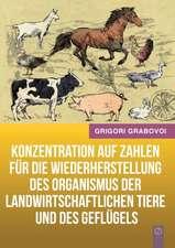 Konzentration auf Zahlen für die Wiederherstellung des Organismus der landwirtschaftlichen Tiere und des Geflügels (GERMAN Version)