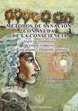 Métodos de Sanación con Ayuda de la Consciencia (SPANISH Edition)