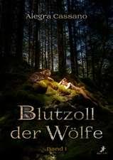 Blutzoll der Wölfe Band 1