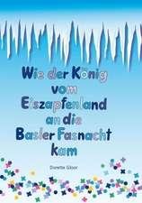 Wie der König vom Eiszapfenland an die Basler Fasnacht kam