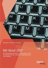 MS Word 2007 - Textverarbeitungs-Software Im Ungewohnten Outfit:  Ein Leitfaden Fur Alle - Anfanger, Gelegenheitsnutzer Oder Experten