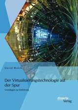 Der Virtualisierungstechnologie Auf Der Spur:  Grundlagen Zur Einfuhrung