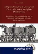 Schiffsmaschinen, ihre Berechnung und Konstruktion unter Einschluß der Dampfturbinen