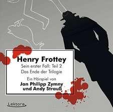 Henry Frottey - Sein erster Fall: Teil 2 -Das Ende der Trilogie
