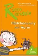 Rocco Randale 01. Mädchenparty mit Wurm