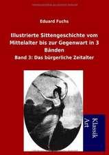 Illustrierte Sittengeschichte Vom Mittelalter Bis Zur Gegenwart in 3 B Nden:  In Den Kulissen