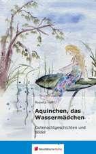 Aquinchen, Das Wassermadchen:  Erster Band