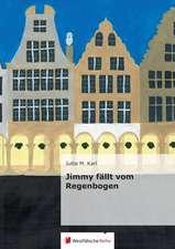 Jimmy Fallt Vom Regenbogen:  Erster Band