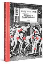 Marquis De Sade: 100 Erotic Illustrations