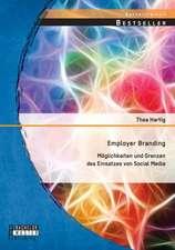 Employer Branding:  Moglichkeiten Und Grenzen Des Einsatzes Von Social Media