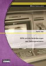 Sepa Und Die Veranderungen Des Zahlungsverkehrs:  Eine Auslegung Des Schopfungshymnus
