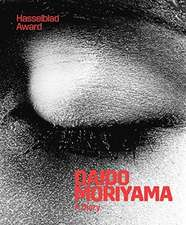 Wolthers, L: Daido Moriyama: A Diary. Hasselblad Award 2019
