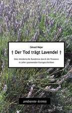 Der Tod trägt Lavendel