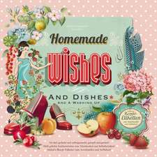 Homemade wishes and dishes