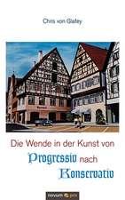 Die Wende in Der Kunst Von Progressiv Nach Konservativ:  Was Uns Alles Schmeckt!