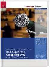 "Herbstkonferenz Welios Wels 2013 ""Network - Social and Economic Sciences"""