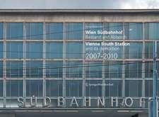 Wien Südbahnhof. Bestand und Abbruch / Vienna South Station and its demolition / 2007–2010