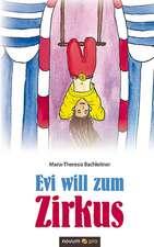 Evi Will Zum Zirkus:  Das War Eine Luge!