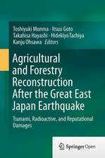 Agricultural and Forestry Reconstruction After the Great East Japan Earthquake: Tsunami, Radioactive, and Reputational Damages