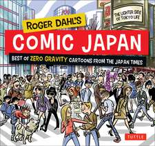 Roger Dahl's Comic Japan: Best of Zero Gravity Cartoons from The Japan Times-The Lighter Side of Tokyo Life