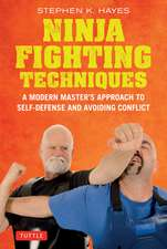Ninja Fighting Techniques: A Modern Master's Approach to Self-Defense and Avoiding Conflict