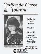 California Chess Journal Vol. 7-10 1993-1996
